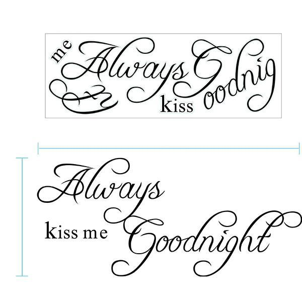 Buy Always Kiss Me Goodnight Wall Sticker Quote Home Bedroom Decor online with cheap prices and discover fashion Home Decor,Decals, Stickers & Vinyl Art,Wall Stickers at Insternshop.com.