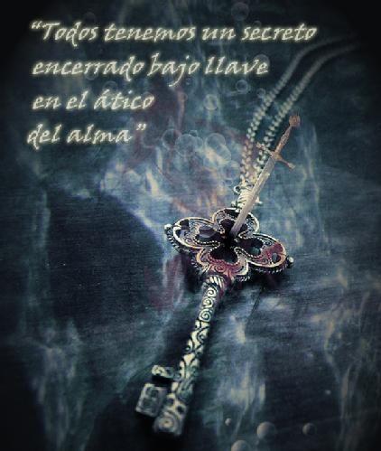Todos tenemos un secreto encerrado bajo llave en el ático del alma... ♥