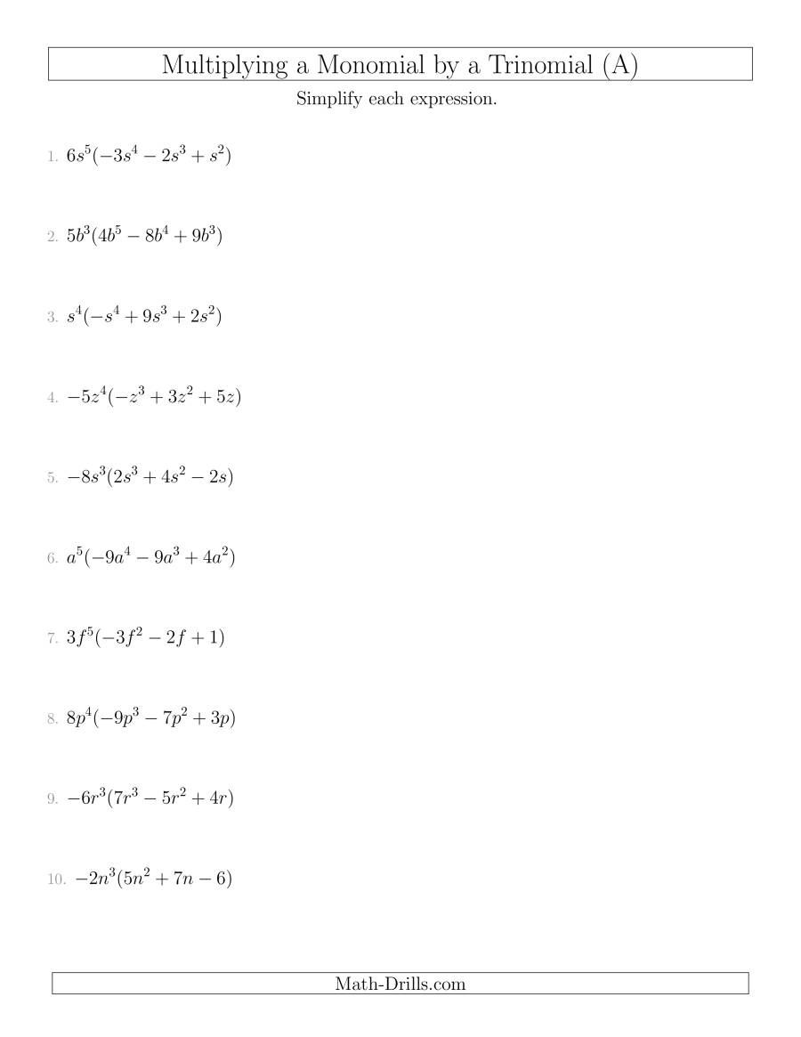 The Multiplying A Monomial By A Trinomial A Math Worksheet From The Algebra Worksheets Page At Math Drills Com In 2020 Algebra Worksheets Polynomials Worksheets