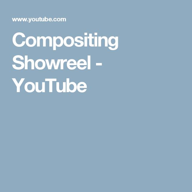 Compositing Showreel - YouTube