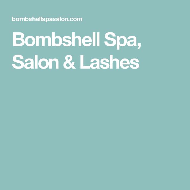 Bombshell Spa, Salon & Lashes