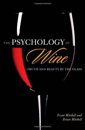 The Psychology of Wine Truth and Beauty by the Glass >>> Want to know more, click on the image.