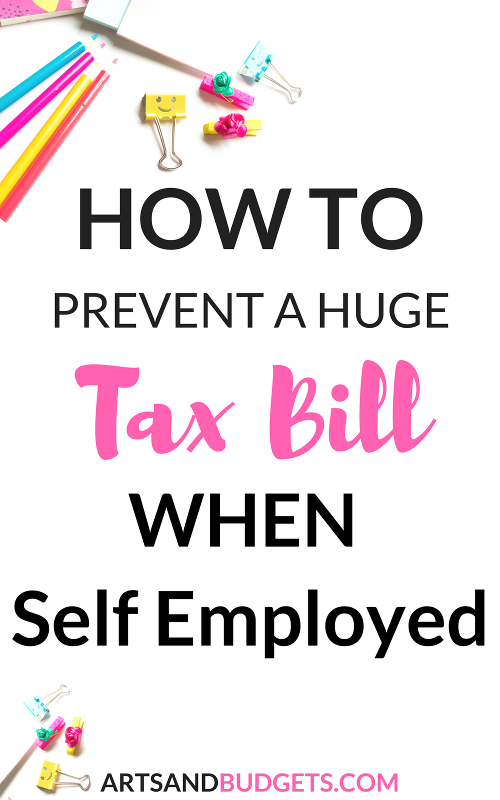 How To Prevent A Big Tax Bill While Being Self-Employed | Pinterest ...