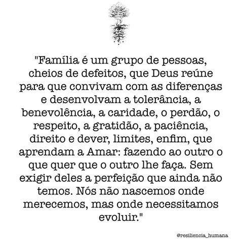Lindo e verdadeiro! #regram @resiliencia_humana #frases #família #resiliênciahumana #autordesconhecido