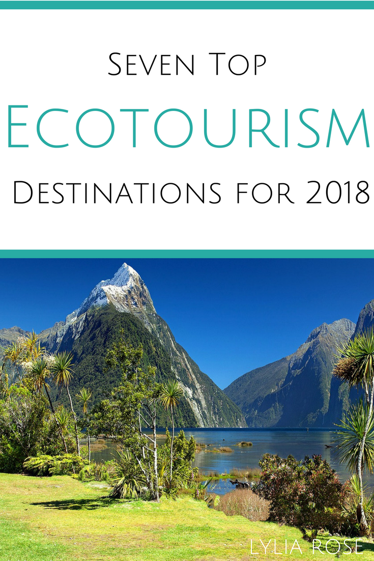 Seven Top Ecotourism Destinations For 2018 Travel Inspiration