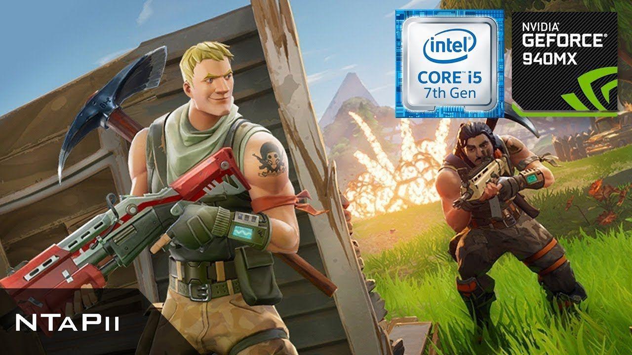 Chơi Fortnite trên Geforce 940mx - i5 7200u   940MX Gaming
