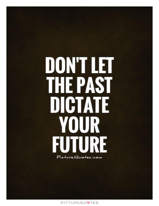 Picturequotes Com Past And Future Quotes Future Quotes Picture Quotes