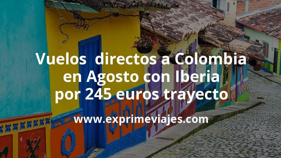 Wow Vuelos Directos A Colombia En Agosto Con Iberia Por 245 Trayecto Vuelos Ofertas De Vuelos Alquiler De Coches