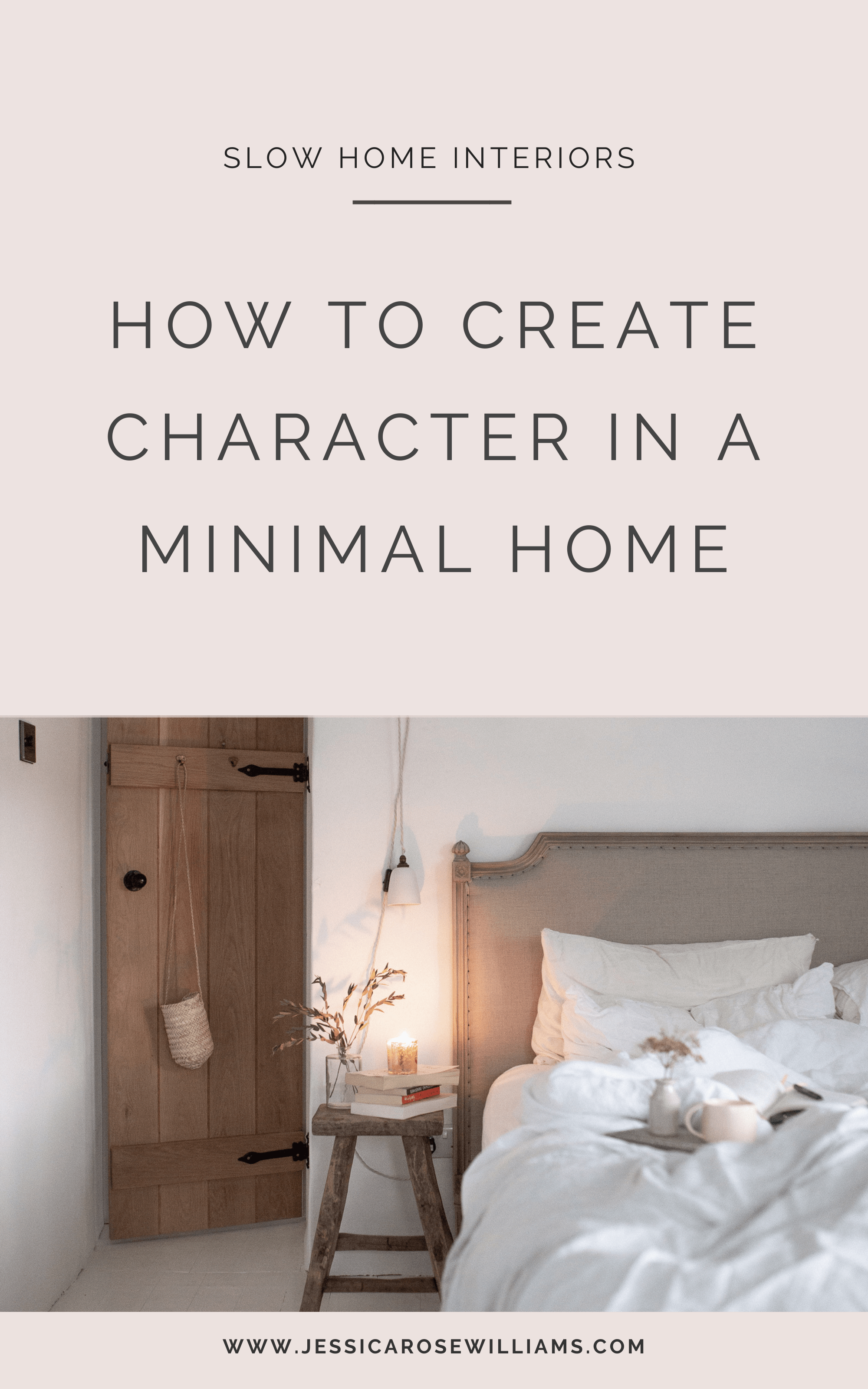 create character in a minimal home - Jessica Rose Williams #minimalhome #slowliving #simplehomeinterior