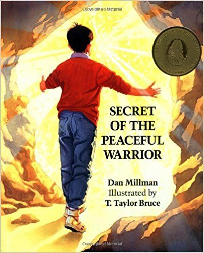 Secret Of The Peaceful Warrior A Story About Courage And Love Dan Millman T Taylor Bruce 9780915 International Day Of Peace Dan Millman Teaching Tolerance