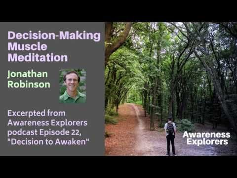 (30) Decision Making Muscle Meditation - from Awareness ...