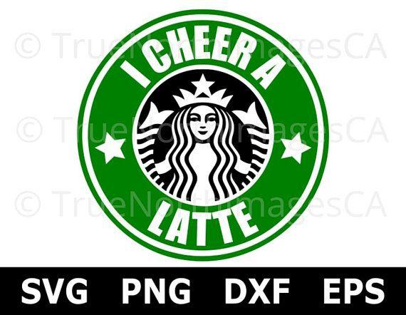 Download I Cheer A Latte SVG / Starbucks SVG / Coffee SVG ...