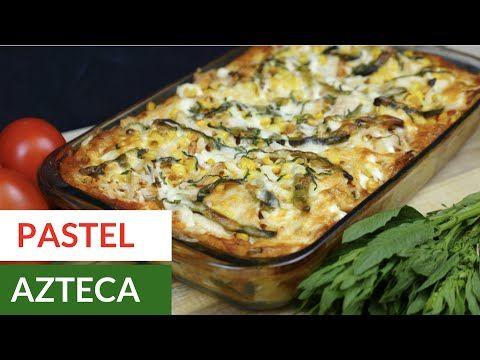 Pastel Azteca De Pollo Como Hacer Pastel Azteca Youtube