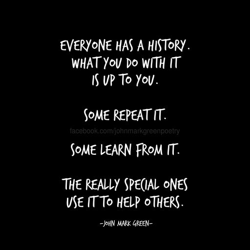 Everyone has a history... quote by John Mark Green ...
