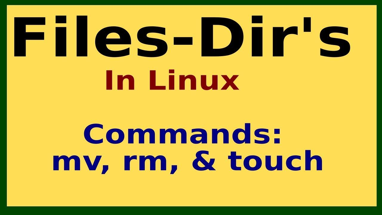 15 How To Create Move And Remove Linux Files And Directories