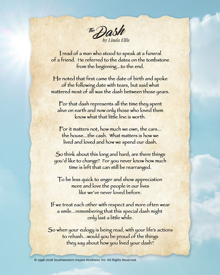 Linda Ellis Author The Dash Poem About Life Celebration Of Life Funeral Poems Poems About Life Poem The Dash This particular poem comes from my brother, the next child born in line from me, he is just over one year younger, and he is a thinker. linda ellis author the dash poem