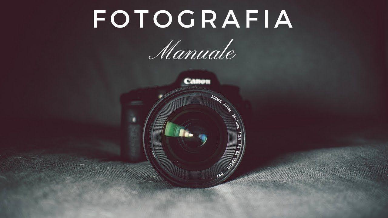 Le Basi Della Fotografia Manuale Nel 2020 Fotografia Lezioni Di Fotografia Tecniche Di Fotografia