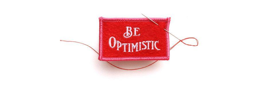 Be Optimistic Felt Badge