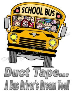 Duct Tape A Driver S Dream Tool School Bus Driver Shirt 14 00 You Know You Ve Thought About It With Images School Bus Sight Words Kindergarten Bus Cartoon