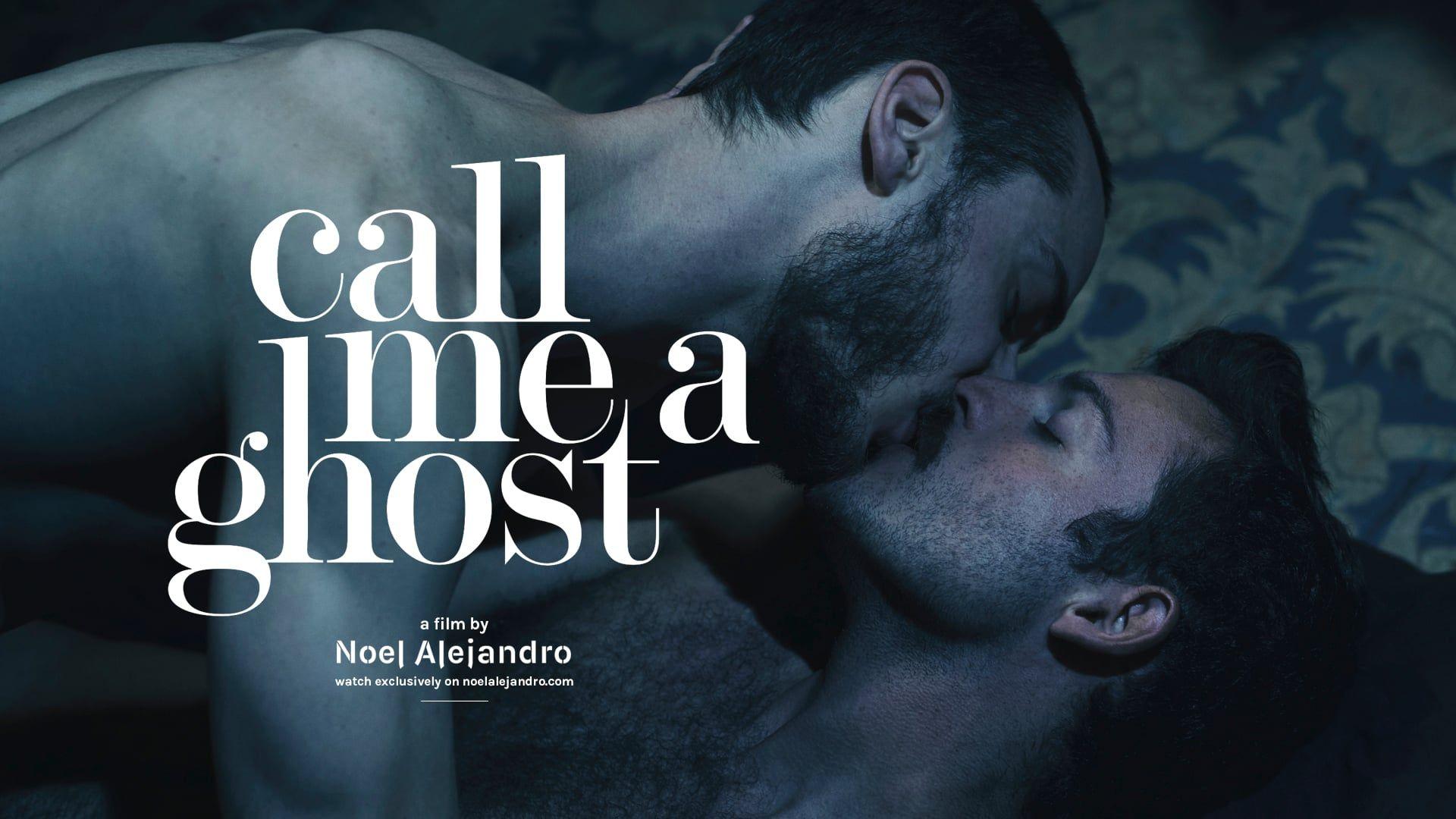 noel alejandro CALL ME A GHOST by Noel Alejandro   trailer soft | queerguru  noel alejandro