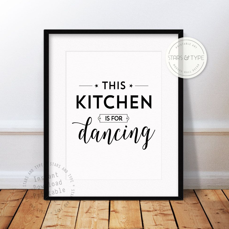 this kitchen is for dancing, printable wall art quote, kitchen