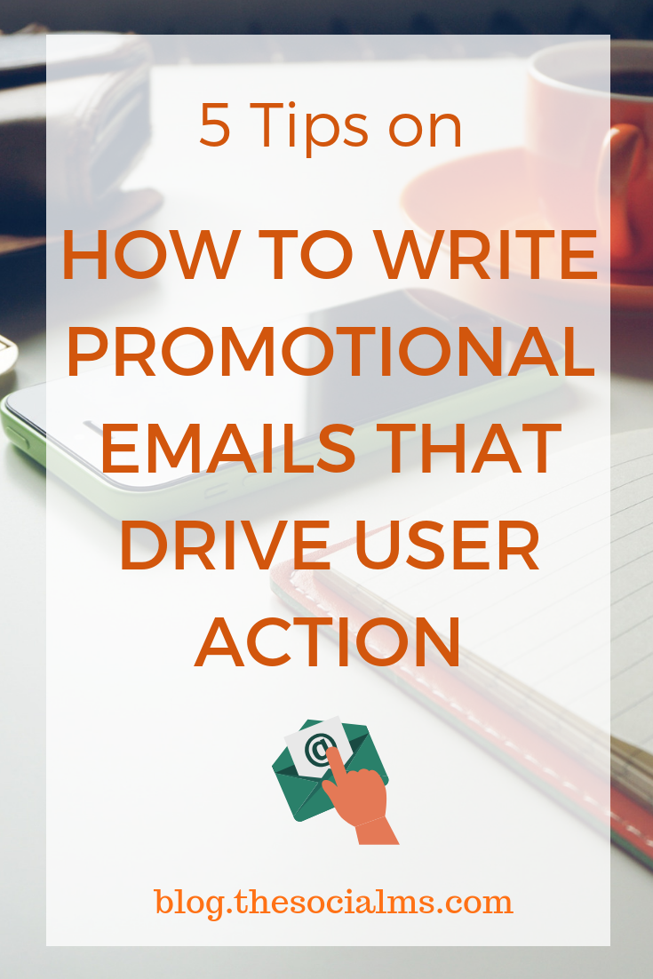 5 Tips On How To Write A Promotional Email That Drives User Action Email Marketing Inspiration Online Marketing Quotes Online Marketing