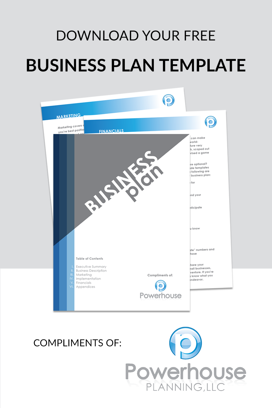 Download your free business plan template compliments of powerhouse download your free business plan template compliments of powerhouse planning llc get your copy flashek Choice Image