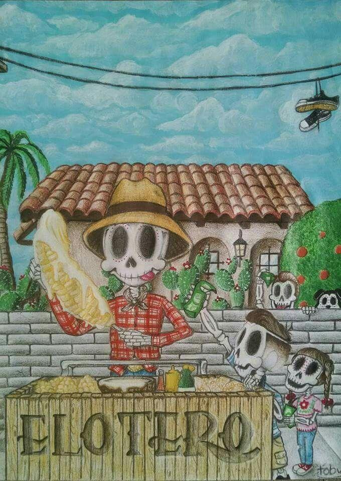 Elotero by Marco Valenzuela Jr. AKA Toby | Dia De Muertos □ Food ...