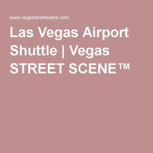 Las Vegas Airport Shuttle | Vegas STREET SCENE™