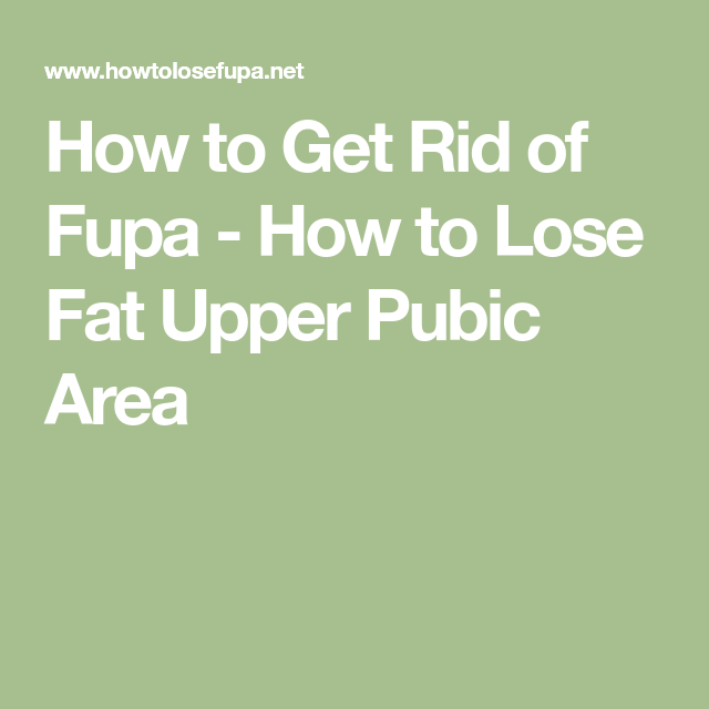 How To Get Rid Of Fupa How To Lose Fat Upper Pubic Area Toning