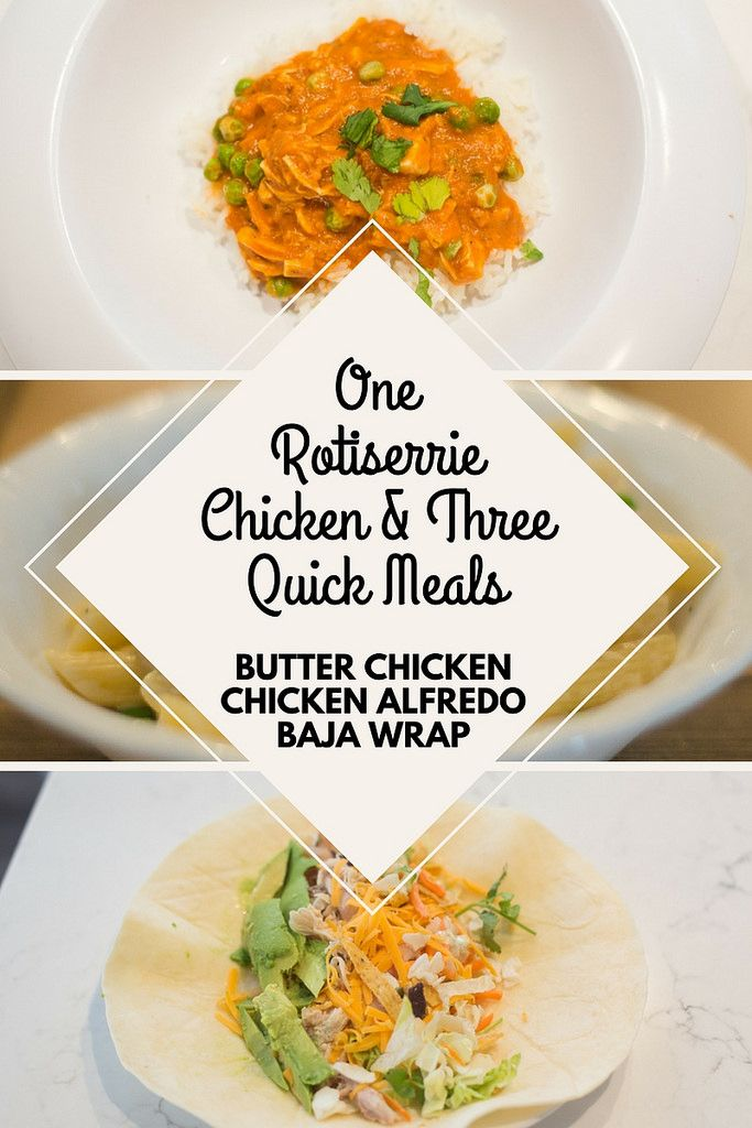 Three Simple Meals Using One Rotisserie Chicken | Cook meals, Meals ...