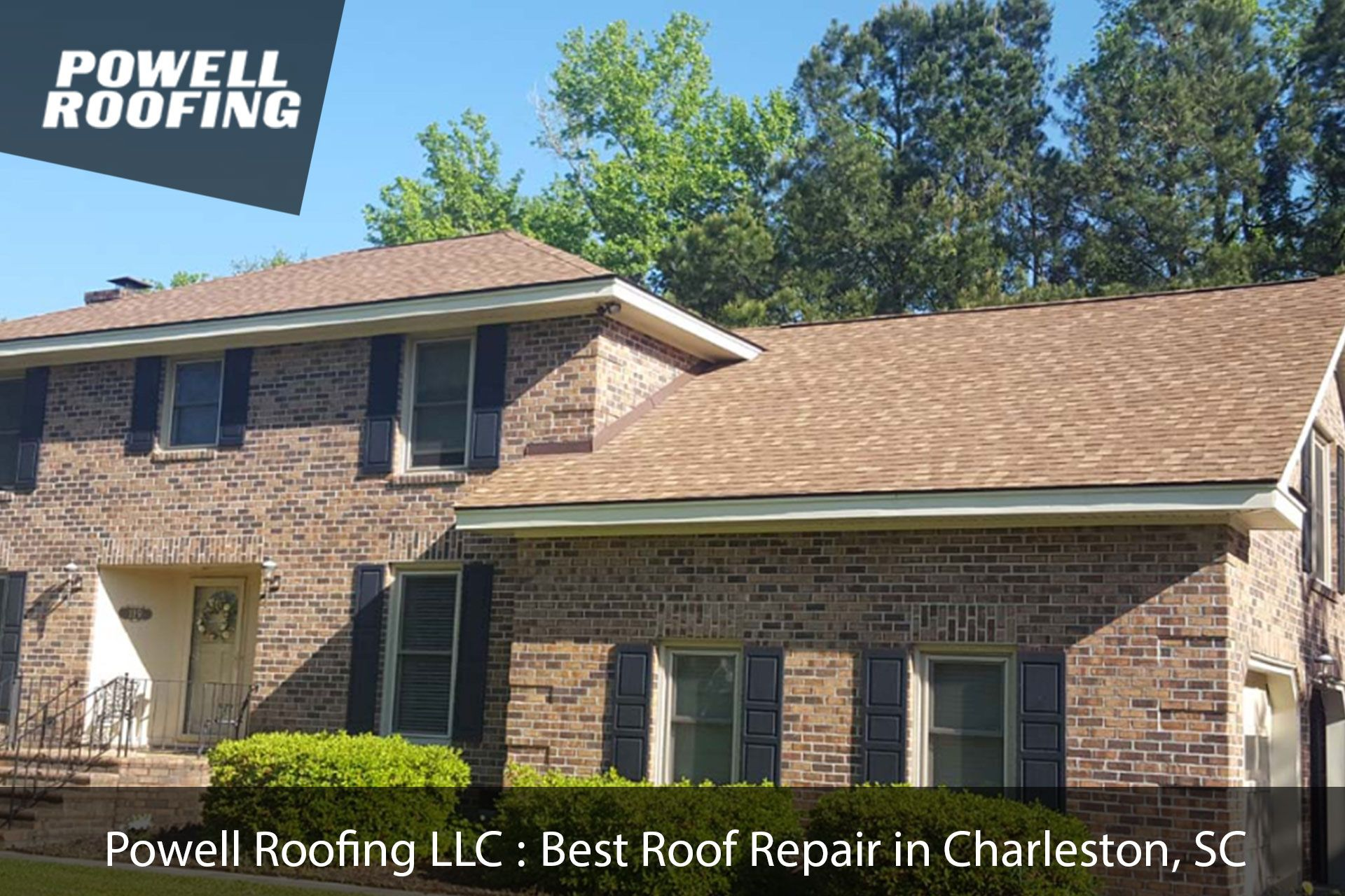 Powell Roofing Llc Provides One Of The High Quality Roof Repair Services In Charleston Sc Free Roofing Estimate Roof Roof Repair Roofing Roofing Contractors