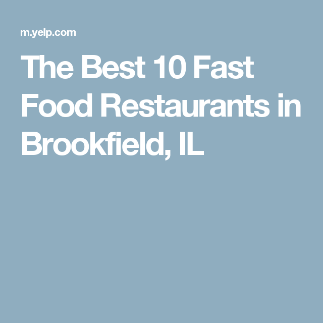 The Best 10 Fast Food Restaurants In Brookfield Il