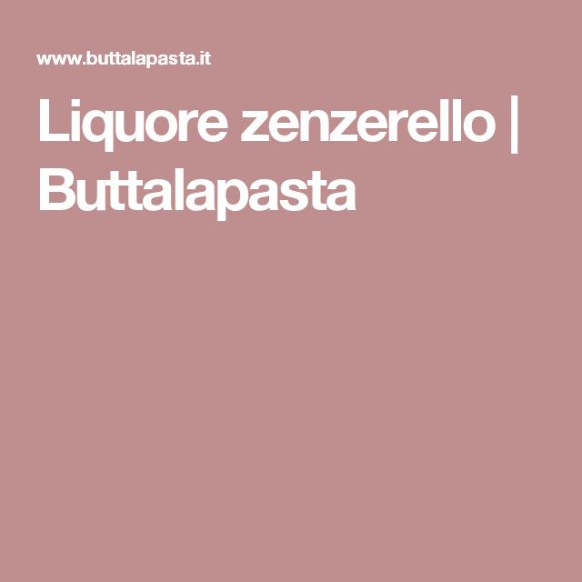 Liquore zenzerello | Buttalapasta
