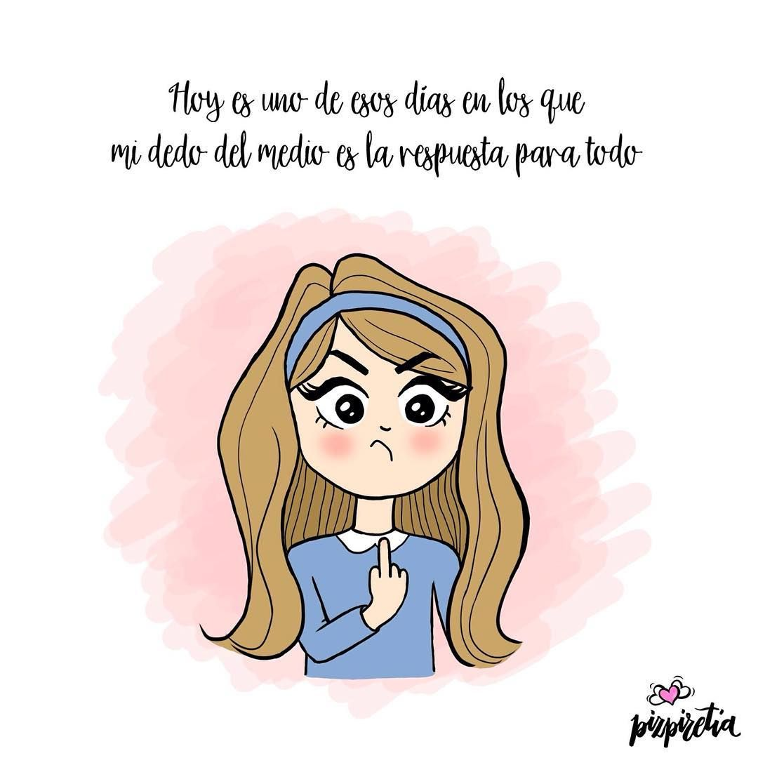 Instagram의 Pizpiretia님 Porque Hay Días Tontos Y Tontos Todos Los Días Humor Ilustracion Draw Dra Frases Sarcásticas Graciosas Frases Originales Frases