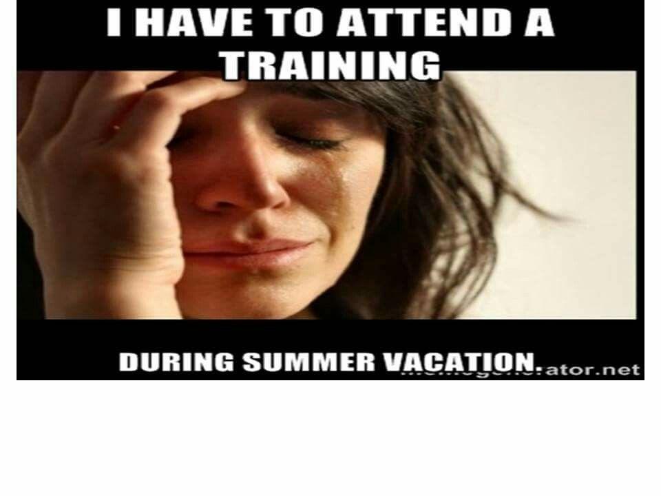 Training Summer Teacher Memes Memes Teacher Humor