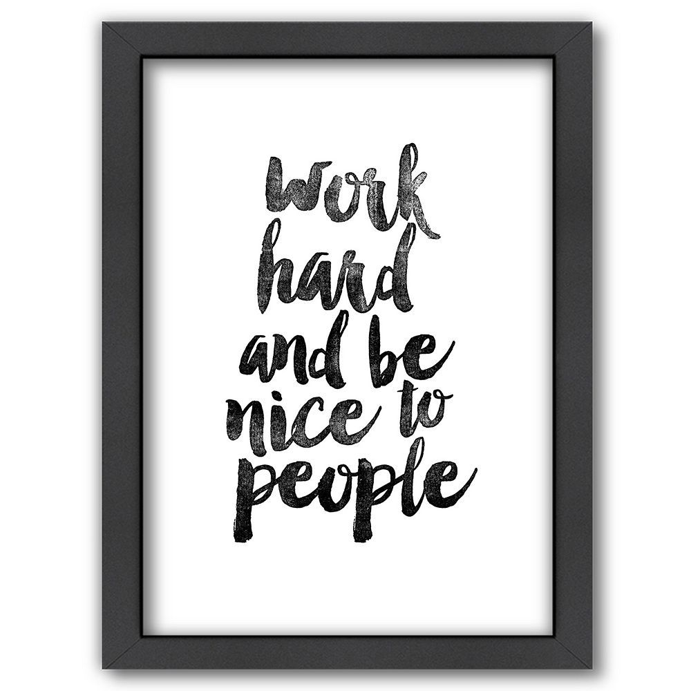 Americanflat Work Hard And Be Nice Framed Wall Art Motivational Prints Inspirational Posters Typography Quotes