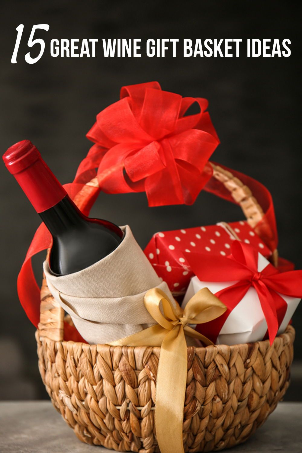15 Great Wine Gift Basket Ideas In 2019 Grills Forever Red Wine Gift Basket Wine Gifts Wine Gift Baskets