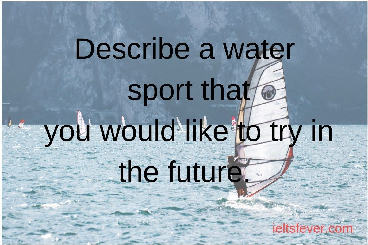 Describe A Water Sport That You Would Like To Try In The Future Water Sports Water Sports Activities Tri
