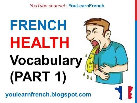 French Video Audio Lessons: French Lesson 251 - HEALTH Illness Medical French ...