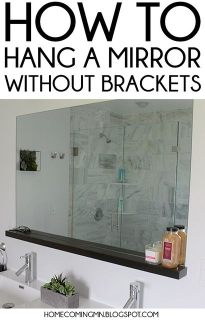 How To Install A Bathroom Mirror Without Brackets Bathroom Mirror Mirror Installation Mirror Without Frame