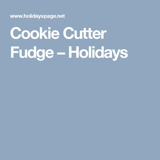 Cookie Cutter Fudge – Holidays