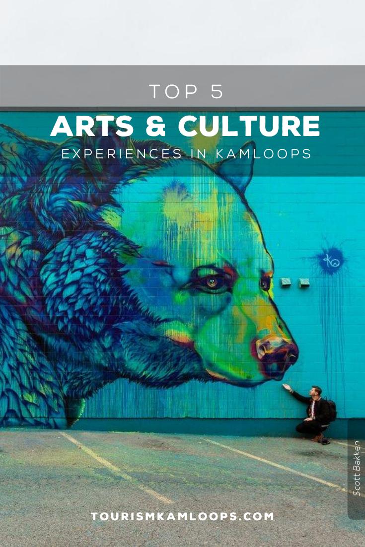 5 Arts Culture Experiences In Kamloops In 2020 Culture Art Art Community Art