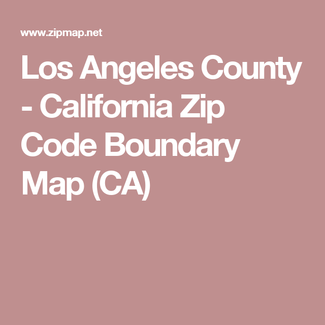 Los Angeles County California Zip Code Boundary Map Ca Los Angeles County Los Angeles California