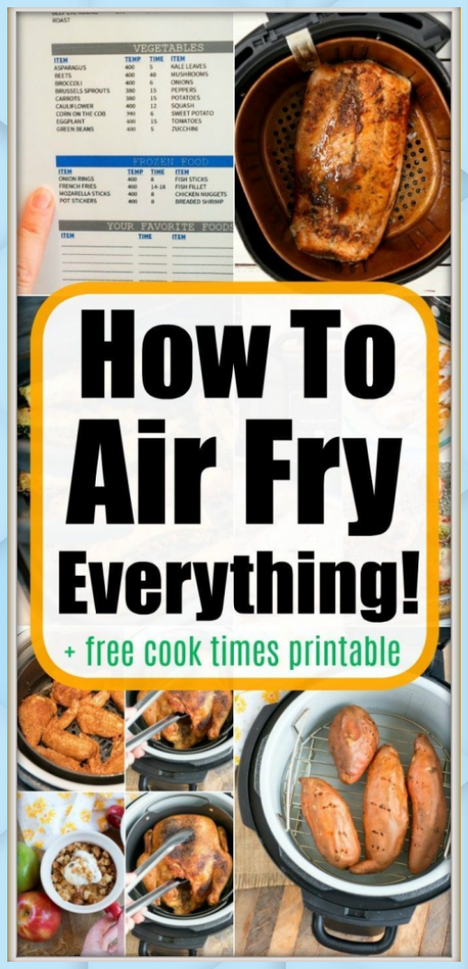 How to Air Fry Everything  Free Air Fryer Cook Time Printable! #Air #Cook #Cook