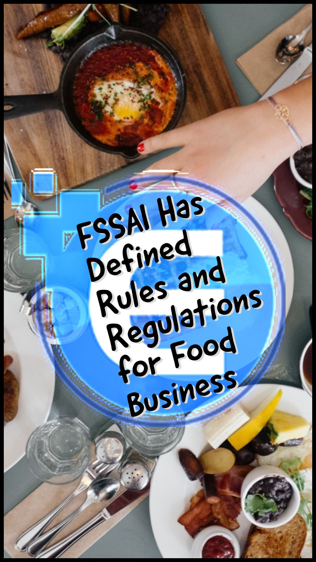 FSSAI has defined some norms for every FBOs for Food
