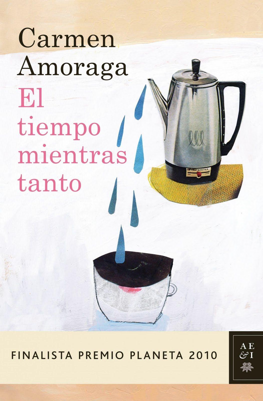 El tiempo mientras tanto (Carmen Amoraga) Finalista Premio