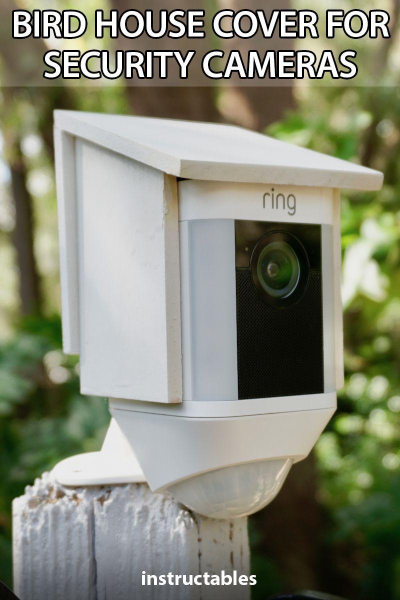 Diy Bird House Cover For Security Camera Bird House Home Security Home Security Tips
