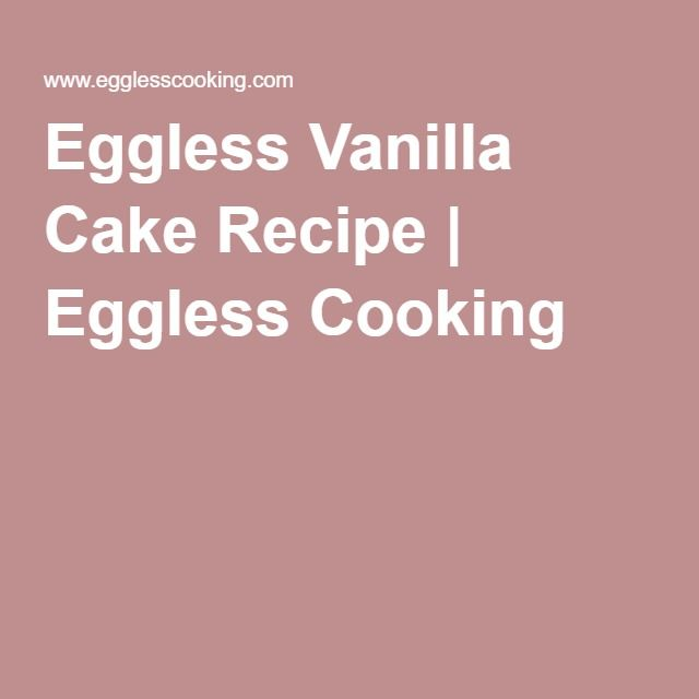 Eggless Vanilla Cake Recipe | Eggless Cooking