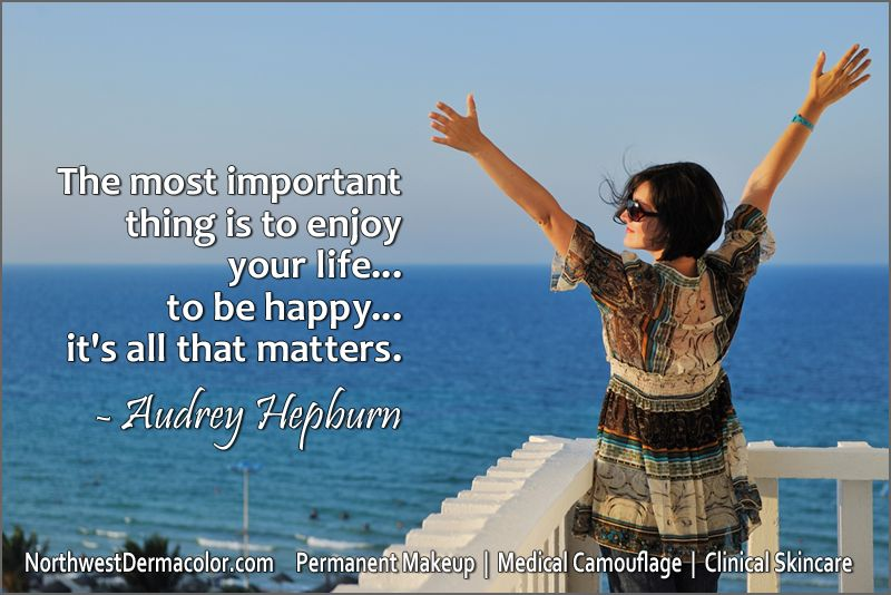 The most important thing is to enjoy your life... to be happy... it's all that matters. - Audrey Hepburn